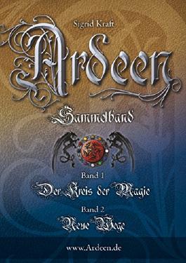 Ardeen Sammelband: Band 1: Der Kreis der Magie + Band 2: Neue Wege