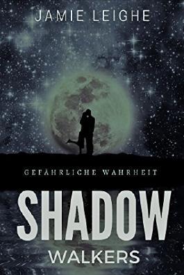 Shadow Walkers: Gefährliche Wahrheit