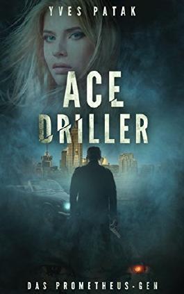 Ace Driller: Das Prometheus-Gen - Teil 1