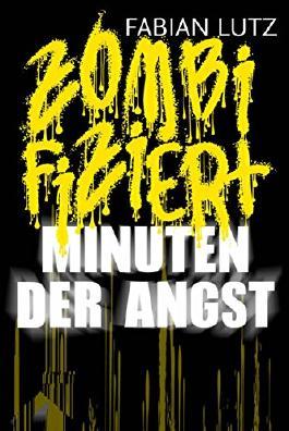 Zombifiziert, Band 2: Minuten der Angst
