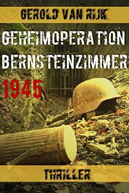 GEHEIMOPERATION BERNSTEINZIMMER 1945