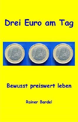 Drei Euro am Tag: Bewusst preiswert leben