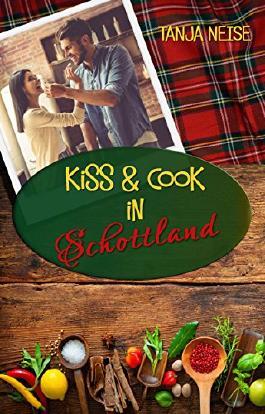 Kiss And Cook In Schottland