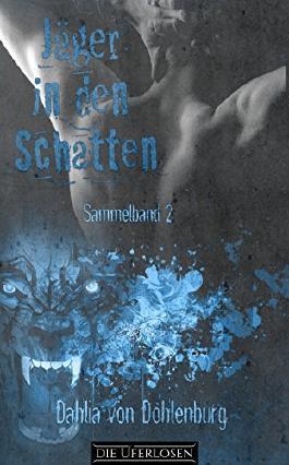 Jäger in den Schatten: Sammelband 2 (Jäger in den Schatten Sammelband)