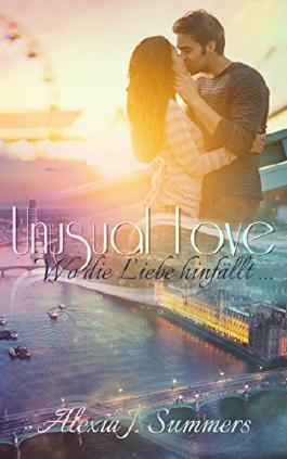 Unusual Love: wo die Liebe hinfällt ...