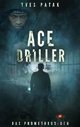 Ace Driller: Das Prometheus-Gen - Teil 2