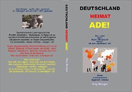 """Deutschland - Heimat - ADE: Mein Leben gegen """"Macht - Missbrauch""""! Warum ich kein """"Gutmensch"""" bin!"""