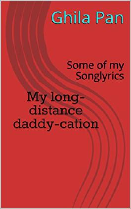 My long-distance daddy-cation: Some of my Songlyrics