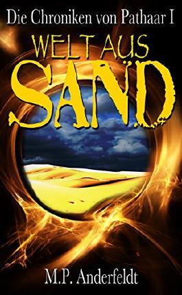 Welt aus Sand: Die Chroniken von Pathaar I