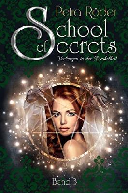 School of Secrets (Band3) - Verborgen in der Dunkelheit
