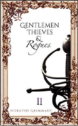 Gentlemen,Thieves & Rogues: Part Two: A Swashbuckling Adventure Fantasy