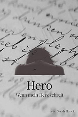 Hero: Wenn mein Herz schreit