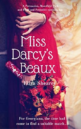 Miss Darcy's Beaux: A Persuasion, Mansfield Park and Pride and Prejudice continuation (Austeniana Book 1)