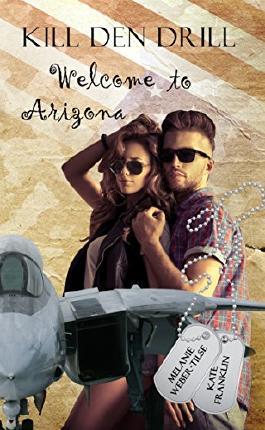 Kill den Drill (2): Welcome to Arizona (Kill den Drill - Reihe)