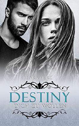Destiny – Dich zu wollen