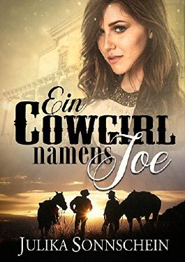 Ein Cowgirl names Joe: Ein Western Romance & Cowboy Liebesroman auf deutsch (Lauryville 6)