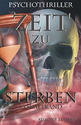 ZEIT ZU STERBEN - Sammelband (2 Psychothriller)