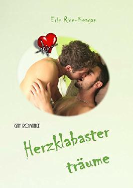 Herzklabasterträume: Gay Romance