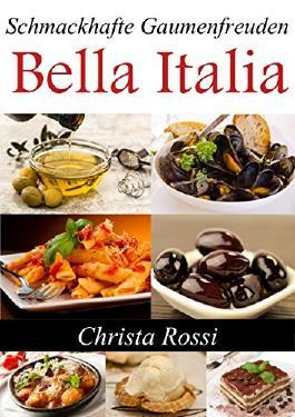 Bella Italia: Schmackhafte Gaumenfreuden