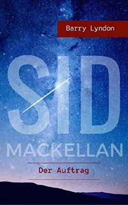 Sid Mackellan: Der Auftrag