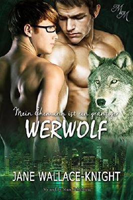 Mein Ehemann ist ein grantiger Werwolf (Mein Boss ist ein grantiger Werwolf 3)