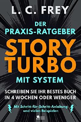 Story Turbo: Der Praxis-Ratgeber mit System