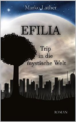 Efilia: Trip in die mystische Welt