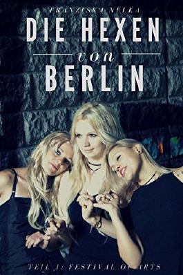 Die Hexen von Berlin (Festival of Arts 1)