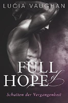 Full of Hope: Schatten der Vergangenheit