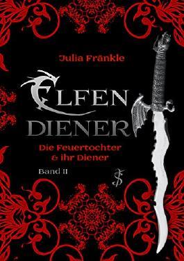 Elfendiener - Die Feuertochter und ihr Diener: Band 2