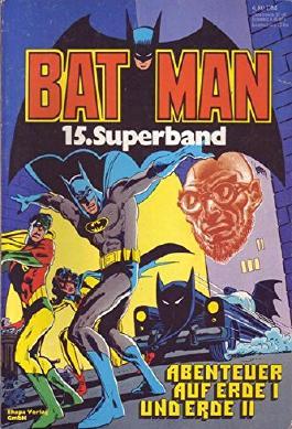 Batman Superband Nr. 15/1982 Abenteuer auf Erde I und Erde II
