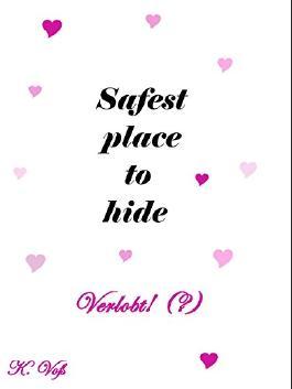 Safest place to hide: Verlobt ! (?) (German Edition)
