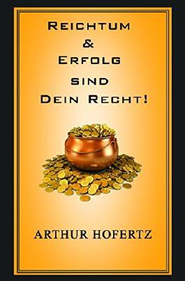Reichtum: Reichtum & Erfolg sind Ihr Geburtsrecht