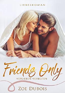 Friends Only - verlieben verboten