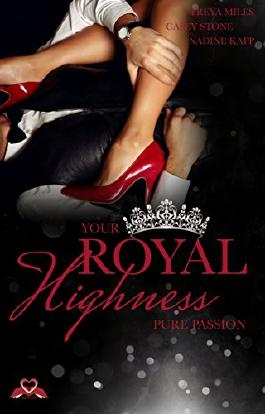 Your Royal Highness: Pure Passion