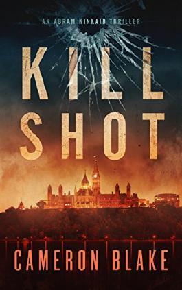 Kill Shot: An Abram Kinkaid Thriller