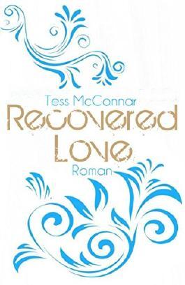 Recovered Love: Auf ein Neues - Rys