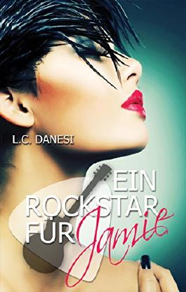 Ein Rockstar für Jamie (Rockromance 2)
