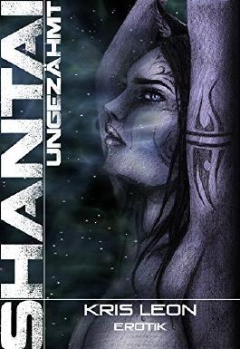 Shantai: Ungezähmt (Shantai erotische Kurzgeschichten 2)
