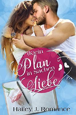 (K)ein Plan in Sachen Liebe