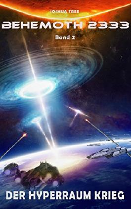 Behemoth 2333 - Band 2: Der Hyperraum Krieg