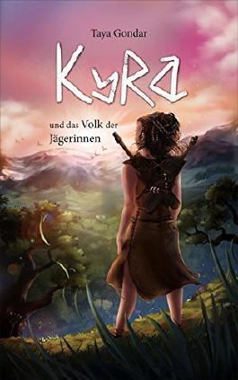 Kyra und das Volk der Jägerinnen (German Edition)