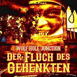 Wolf Hole Junction: Der Fluch des Gehenkten