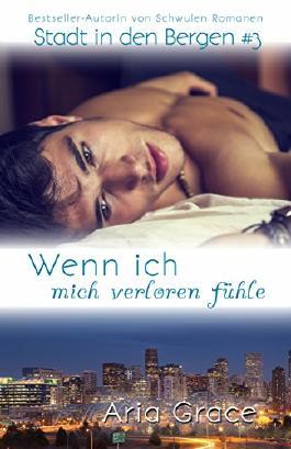 Wenn ich mich verloren fühle (Stadt in den Bergen 3) (German Edition)