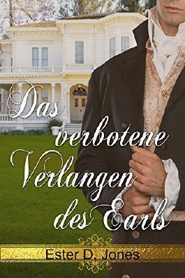 Das verbotene Verlangen des Earls: Der Gentleman seines Herzens Teil 1