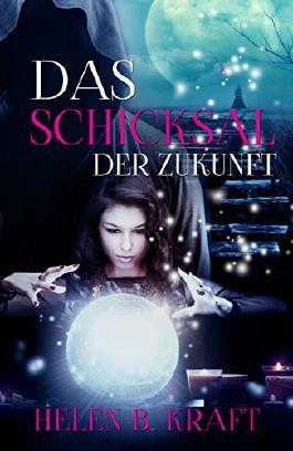Das Schicksal der Zukunft (German Edition)