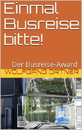 Einmal Busreise bitte!: Der Busreise-Award