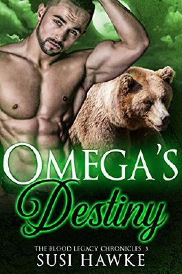 Omega's Destiny: An MM Mpreg Romance (The Blood Legacy Chronicles Book 3)