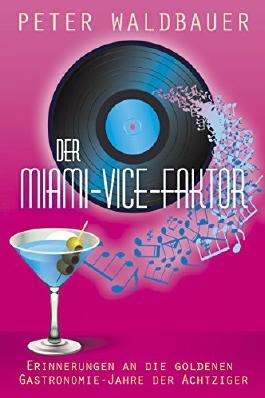 Der Miami-Vice-Faktor: Erinnerungen an die goldenen Gastronomie-Jahre der Achtziger