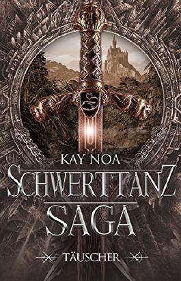 Schwerttanz-Saga 1: Täuscher (German Edition)